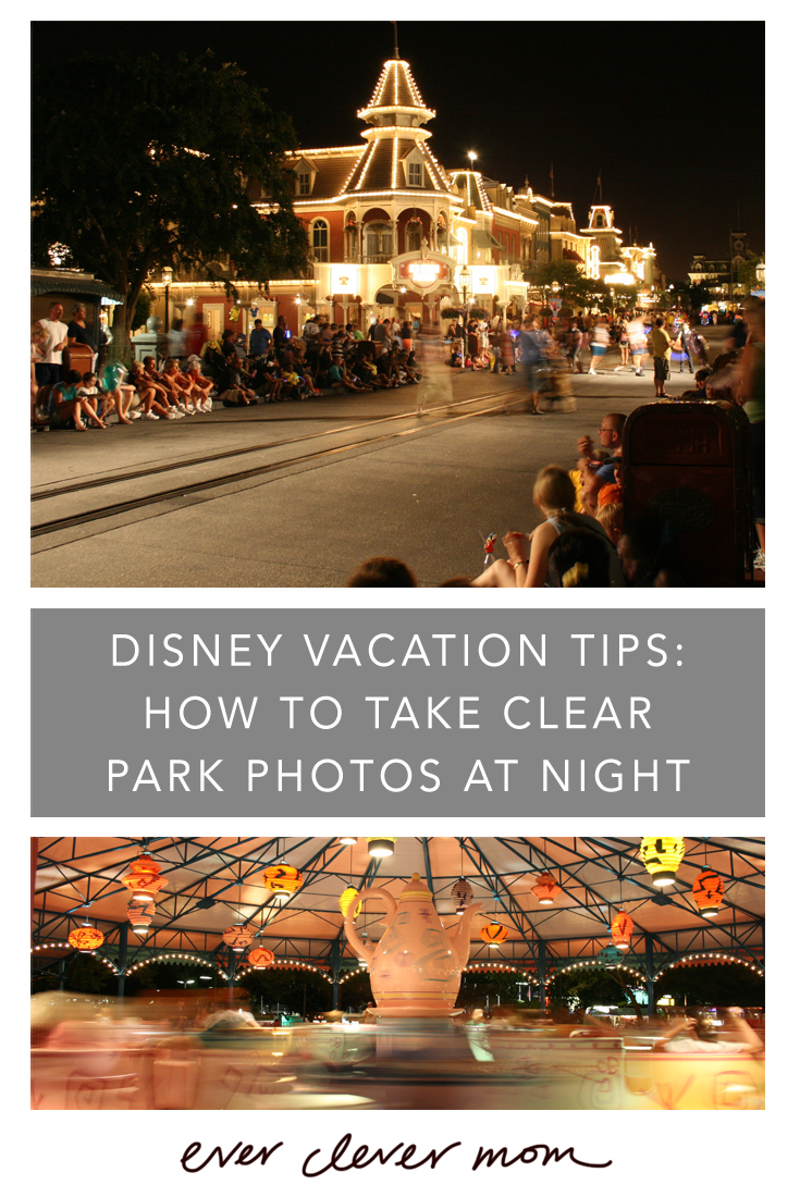 Disney Vacation Tips: How to Take Clear Park Photos at Night