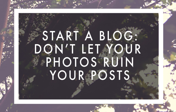 start-a-blog-bad-photos