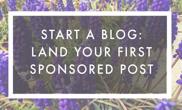 Start a Blog: Land Your First Sponsored Post