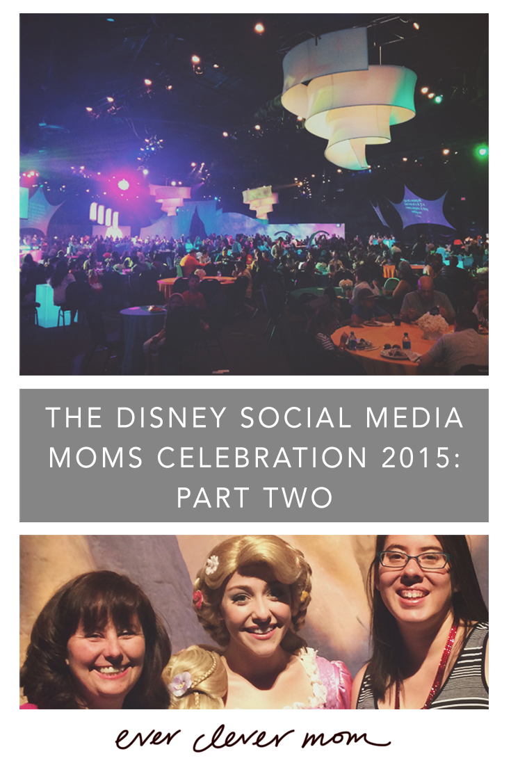 Recap of the Disney Social Media Moms Celebration 2015- Part Two